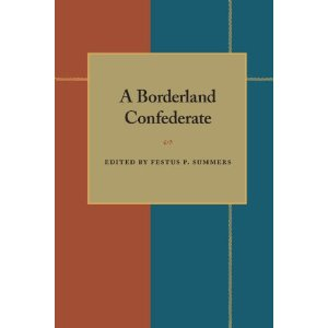 A Borderland Confederate edited by W.L. Wilson and F.P. Summers