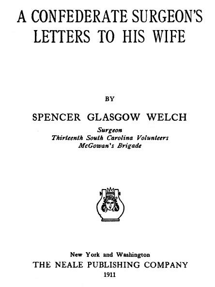 A Confederate Surgeon's Letters to His Wife by S.G. Welch