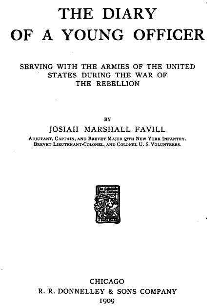 The Diary of a Young Officer Serving with the Armies of the United States During the War of the Rebellion by Josiah M. Favill