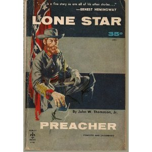 Lone Star Preacher:  Being a Chronicle of the Acts of Praxitales Swan, M.E. Church South, Sometime Captain, 5th Texas Regiment, Confederate States Provisional Army