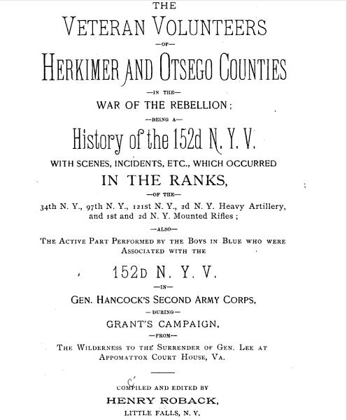 The Veteran Volunteers of Herkimer and Otsego Counties in the War of the Rebellion: Being a History of the 152d N.Y.V.