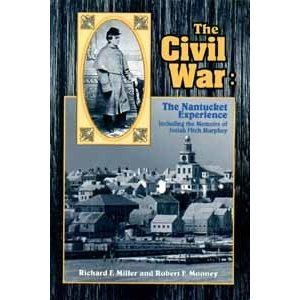 The Civil War: The Nantucket Experience, Including the Memoirs of Josiah Fitch Murphey
