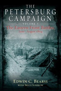 The Petersburg Campaign Volume 1: The Eastern Front Battles June-August 1864