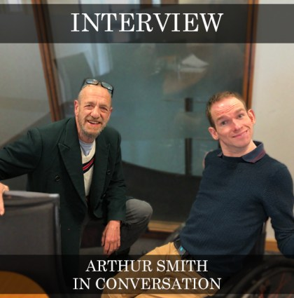 Arthur Smith – In Conversation