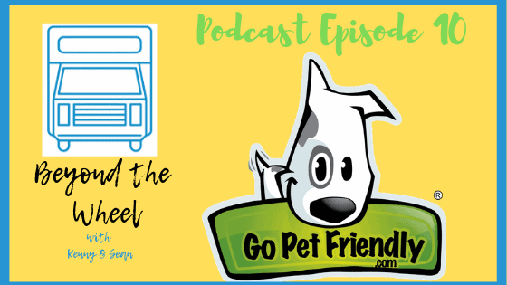 Ep  10 GoPetFriendly com - Beyond The Wheel