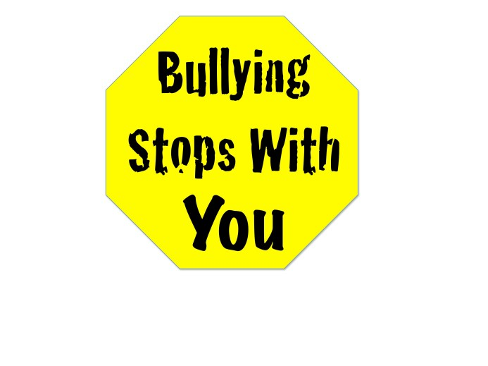 Bullying stops with you.