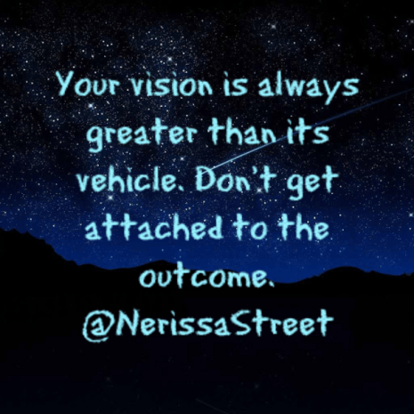 Your vision is bigger than you.