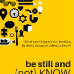 Be still and (not) know