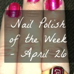 Nail Polish of the Week – April 26
