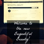 Welcome to the new Beyoutiful Beauty!