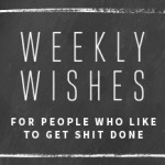 Weekly Wishes #23
