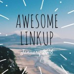 Awesome Linkup – January 2016