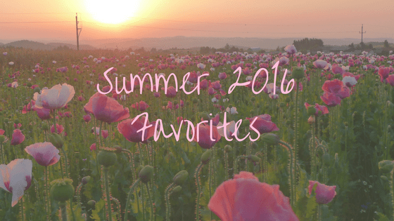 Summer 2016 Favorites