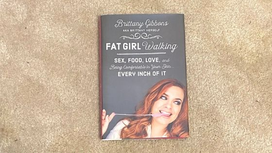 "Reflections On ""Fat Girl Walking"" By Brittany Gibbons"