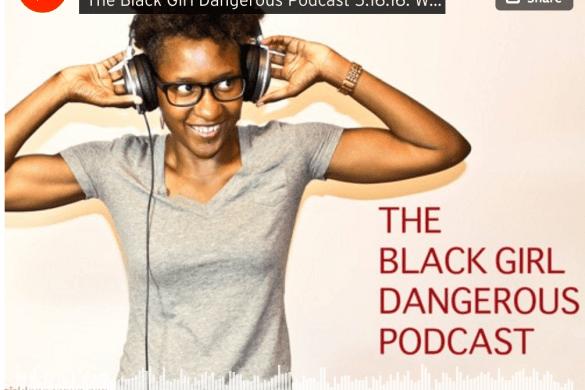 black girl dangerous podcast becky