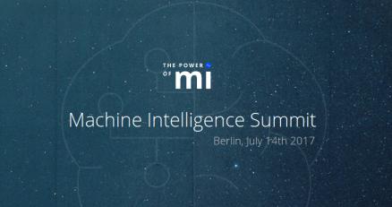 Machine Intelligence Summit - Berlin July 14th, 2017