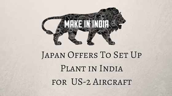 Japan Offers To Set Up Plant in India for US-2 Aircraft
