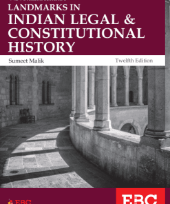 EBC's V D Kulshreshtha's Landmarks in Indian Legal and Constitutional History by Sumeet Malik - 12th Edition, 2019 Reprinted 2020