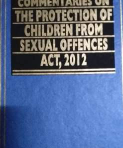 Commentaries on Protection of Children from Sexual Offences Act (POSCO), 2012 by S.P. Sengupta
