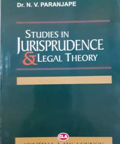 CLA's Studies in Jurisprudence and Legal Theory by N V Paranjape - 9th Edition 2019