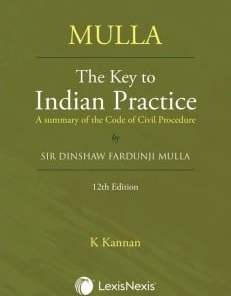 The Key to Indian Practice (A Summary of the Code of Civil Procedure) by Mulla 12th Edition 2019