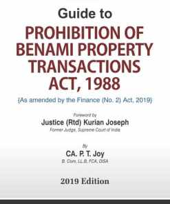 Bharat's Guide to Prohibition of Benami Property Transaction Act, 1988 by CA. P.T. Joy 1st Edition August 2019