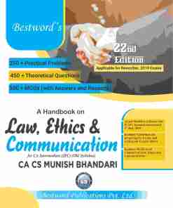 Bestword's A Handbook on Law, Ethics & Communication - By CA CS Munish Bhandari - 22nd Edition - For CA (IPC) November, 2019 Exams (Old Syllabus)