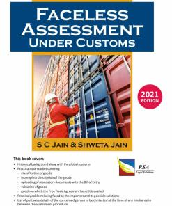 Commercial's Faceless Assessment Under Customs by S C Jain & Shweta Jain - 1st Edition 2021