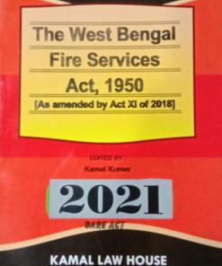 Kamal's The West Bengal Fire Services Act, 1950 - Edition 2021