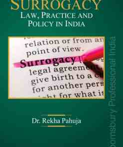 Bloomsbury's Surrogacy Law, Practice and Policy in India by Dr Rekha Pahuja - 1st Edition January 2021