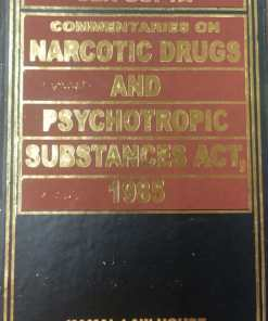 Kamal's Commentaries on Narcotic Drugs And Psychotropic Substances Act, 1985 by S.P. Sengupta - 1st Edition 2021