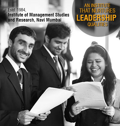 An Institute that nurtures Leadership Qualities, Institute of Management Studies and Research, Navi Mumbai