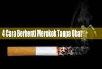 4 Cara Berhenti Merokok Tanpa Obat