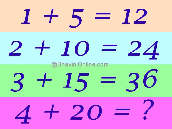Math Riddle: 1 + 5 = 12, 2 + 10 = 24, 3 + 15 = 36, Then 4 + 20 ...