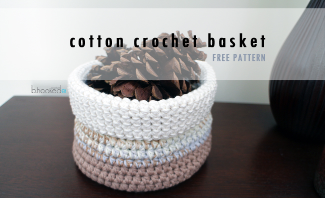 Cotton Crochet Basket Free Easy Pattern Bhooked Crochet