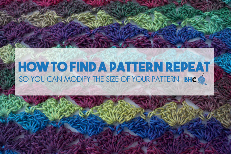 How To Find A Pattern Repeat Bhooked Crochet Knitting Podcast