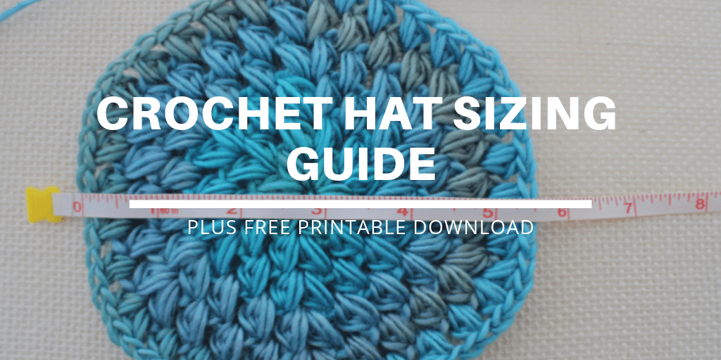 76175152e88 Hat Size Chart for Crochet Hats (and how to use it!) - Free Download