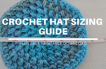 Hat Size Chart for #Crochet | Plus FREE downloadable chart and guide!