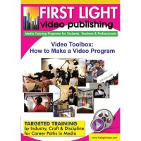 First Light Video - DVD: The Video Toolbox: How To Make A Video Program