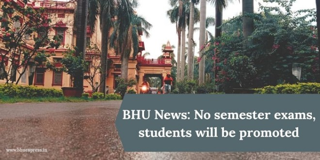 No BHU semester exams, students will be promoted