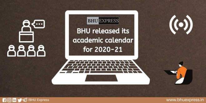 BHU released academic calendar for 2020-21 session