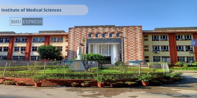 Institute of Medical Science (IMS), BHU