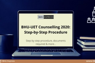 BHU-UET Counselling 2020: Step by step procedure