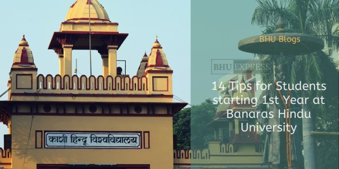 14 Tips for Students starting 1st Year at BHU