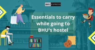 Essentials to carry while going to BHU's hostel