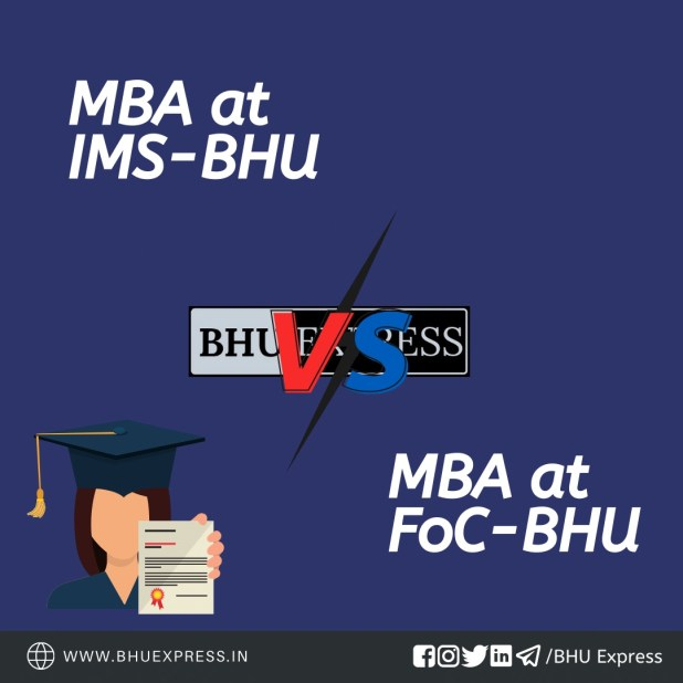 MBA at FoC vs IMS BHU