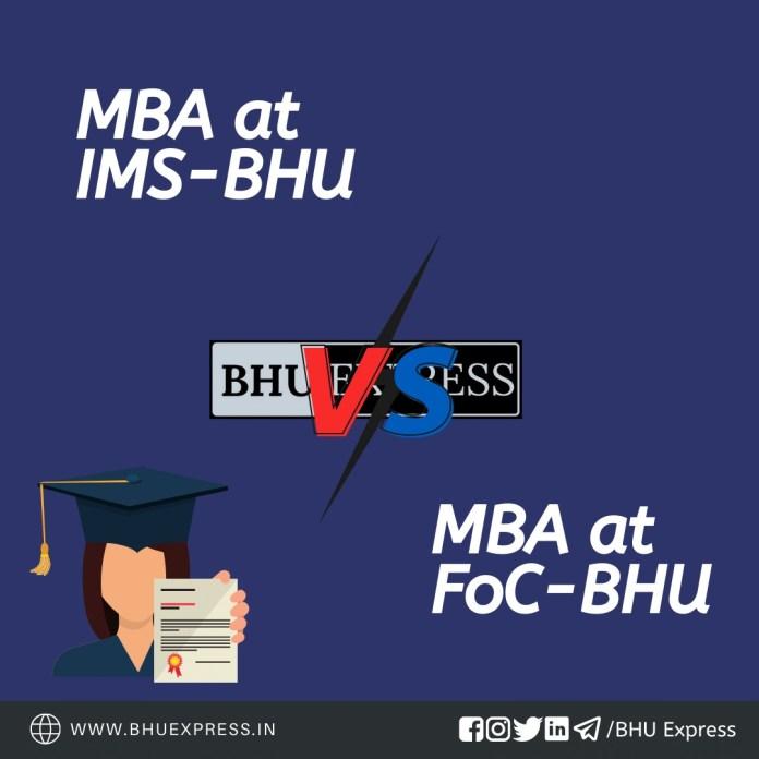 MBA at FoC vs IMS BHU