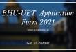 BHU UET Application Form 2021