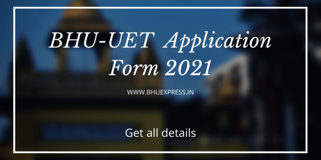 BHU UET Application Form 2021