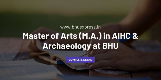 Master of Arts (M.A.) in AIHC & Archaeology at BHU